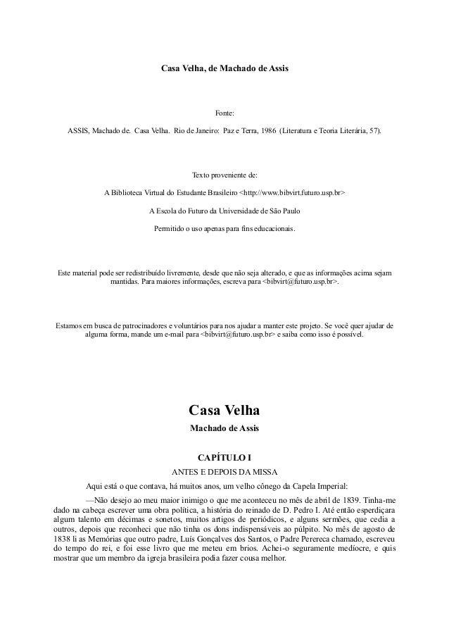 Casa Velha, de Machado de Assis  Fonte: ASSIS, Machado de. Casa Velha. Rio de Janeiro: Paz e Terra, 1986 (Literatura e Teo...