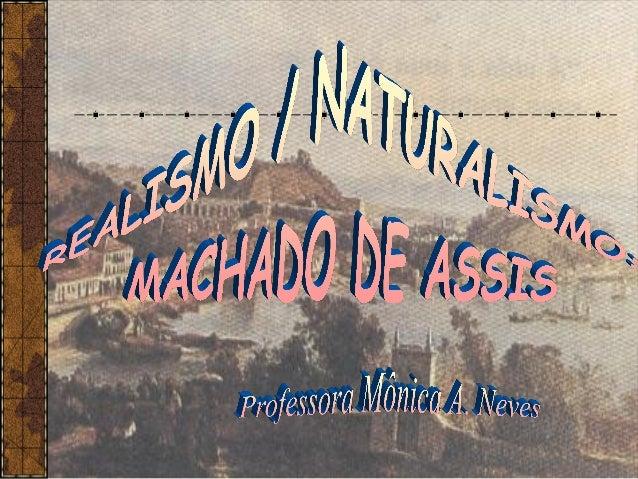 O NASCIMENTO DE MACHADO DE ASSIS E O MOMENTO HISTÓRICO BRASIL - 1839 TEMPO DE MUDANÇAS