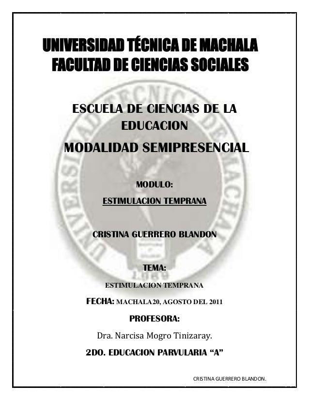 CRISTINA GUERRERO BLANDON. ESCUELA DE CIENCIAS DE LA EDUCACION MODALIDAD SEMIPRESENCIAL MODULO: ESTIMULACION TEMPRANA CRIS...
