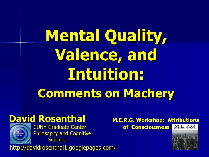 Mental Quality,              Valence, and               Intuition:          Comments on MacheryDavid Rosenthal            ...