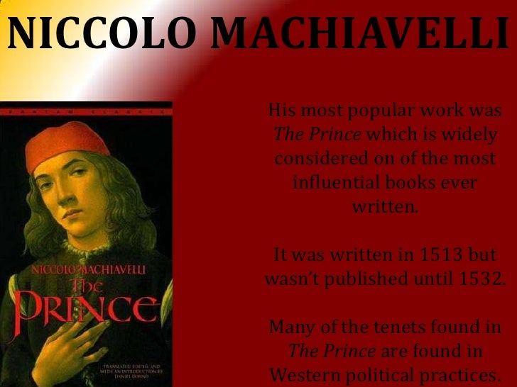 an examination of niccolo machiavelli and his novel the prince Hobbes' work was designed to make the analysis of politics more scientific  in  de corpore, hobbes presents his views on philosophical method,  nature are  often offered up as justifications for the book's advice to princes.