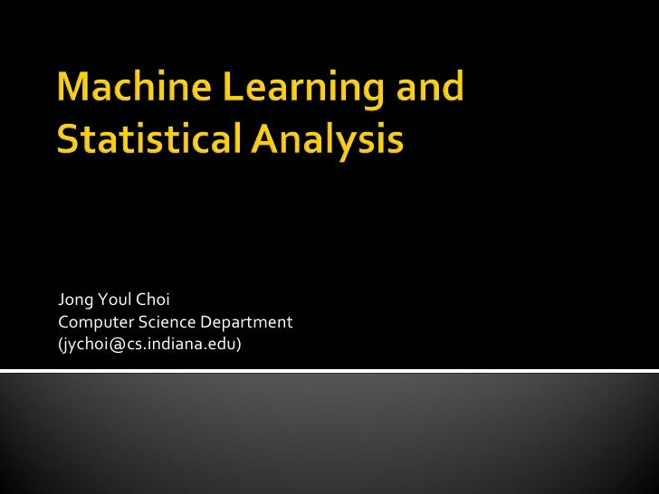 Machine Learning and Statistical Analysis