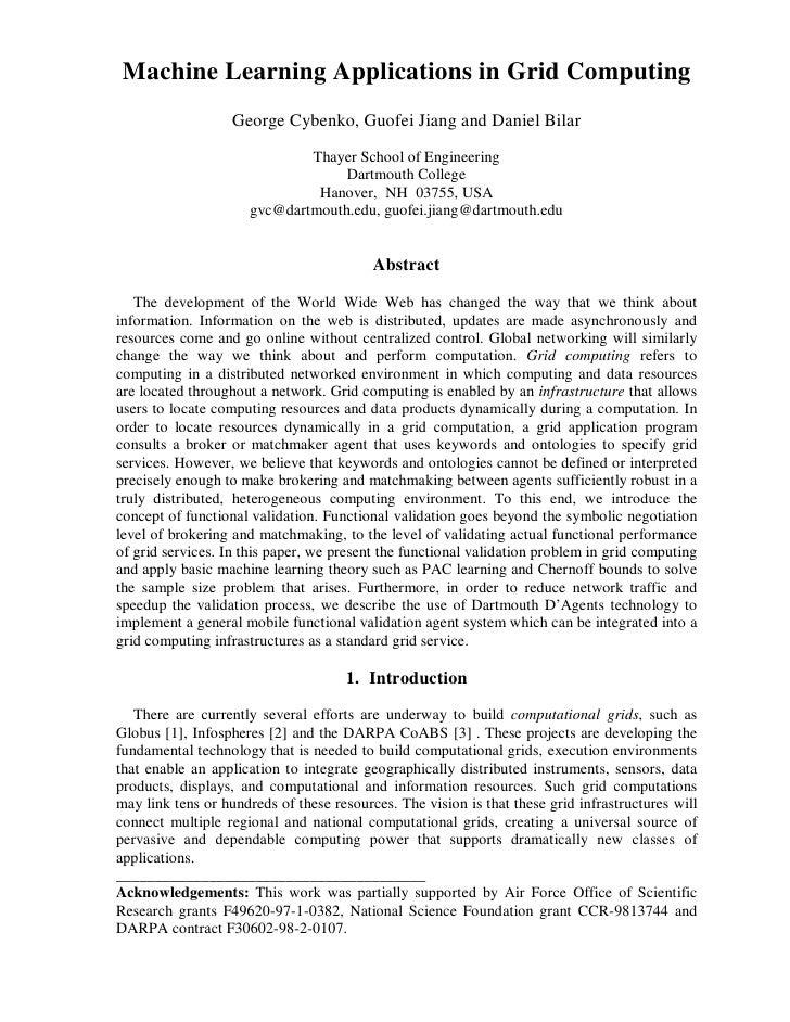 Machine Learning Applications in Grid Computing                    George Cybenko, Guofei Jiang and Daniel Bilar          ...