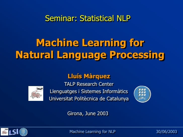 Seminar: Statistical NLP      Machine Learning for Natural Language Processing               Lluís Màrquez             TAL...