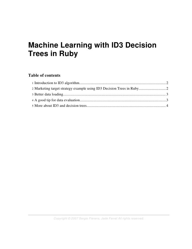 Machine Learning with ID3 Decision Trees in Ruby  Table of contents  1 Introduction to ID3 algorithm.........................
