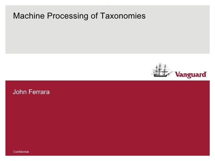 Machine Processing of Taxonomies John Ferrara