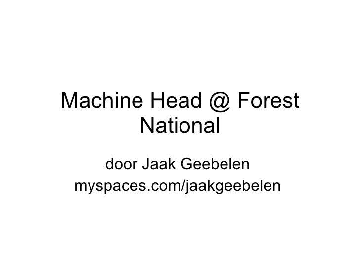 Machine Head @ Forest National door Jaak Geebelen  myspaces.com/jaakgeebelen
