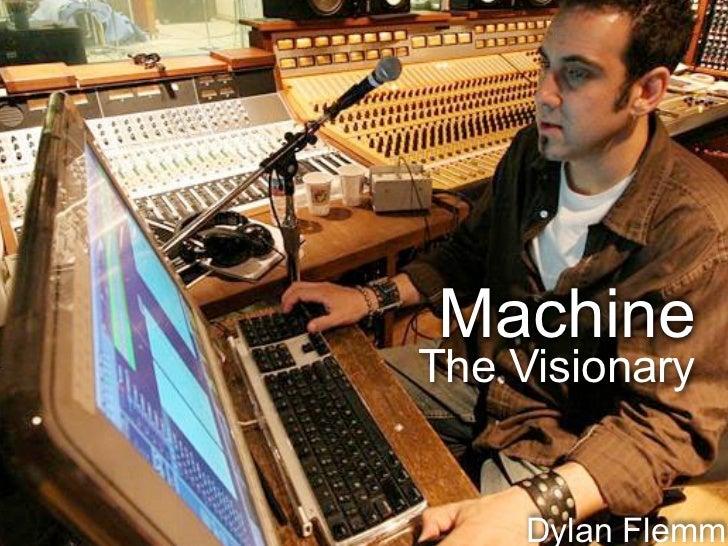 MachineThe Visionary     Dylan Flemm