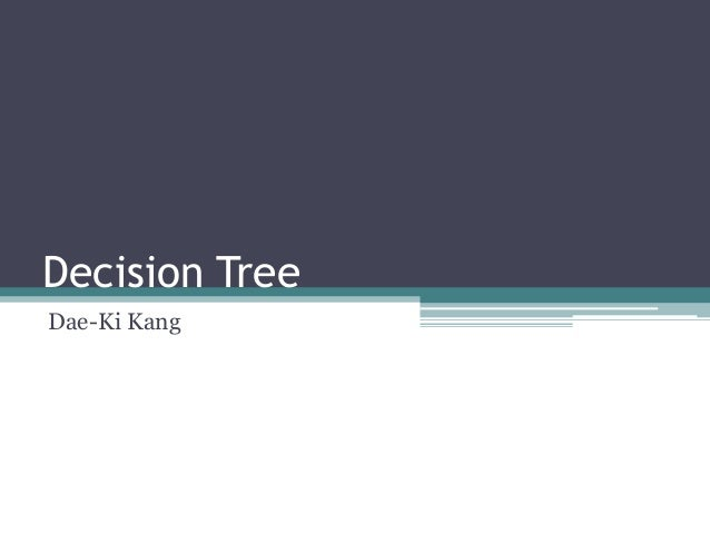 2013-1 Machine Learning Lecture 02 - Decision Trees