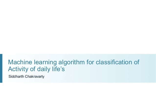 machine learning algorithm for classification of activity