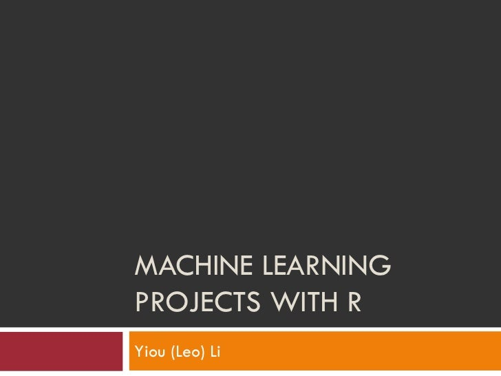 Machine learning projects with r