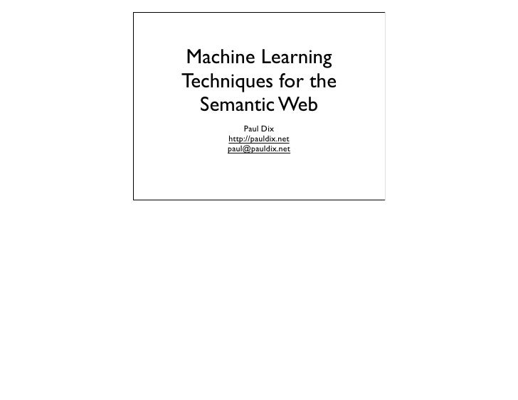 Machine Learning Techniques for the Semantic Web