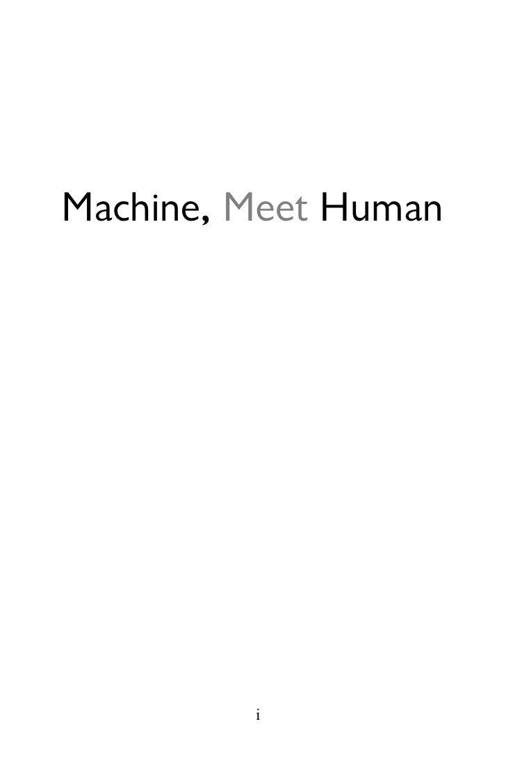 Machine, Meet Human