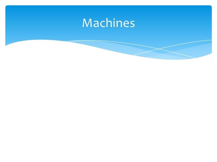 Machines<br />