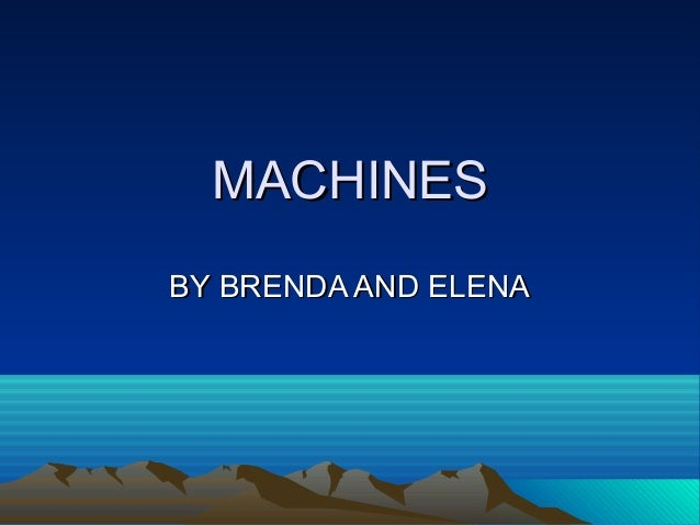 MACHINES BY BRENDA AND ELENA