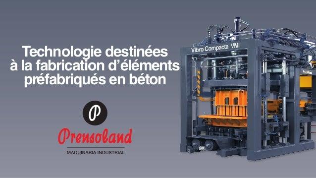 Technologie destinéesà la fabrication d'élémentspréfabriqués en béton