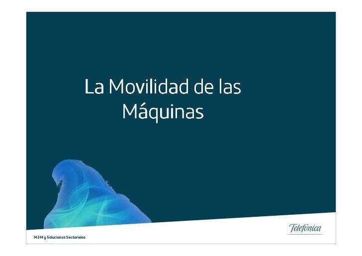 La Movilidad de las                               MáquinasM2M y Soluciones Sectoriales          0