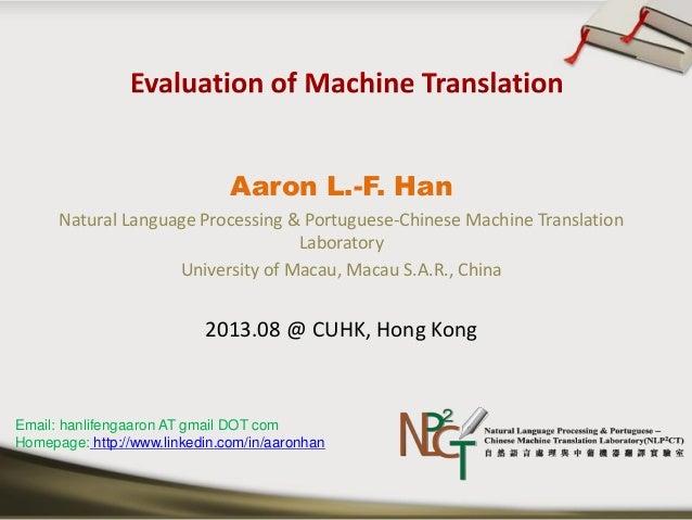 Aaron L.-F. Han Natural Language Processing & Portuguese-Chinese Machine Translation Laboratory University of Macau, Macau...
