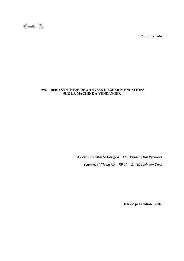 Compte rendu1998 – 2005 : SYNTHESE DE 8 ANNEES D'EXPERIMENTATIONS               SUR LA MACHINE A VENDANGER                ...