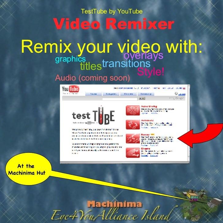 Machinima & Video: Using YouTube's Video Remix