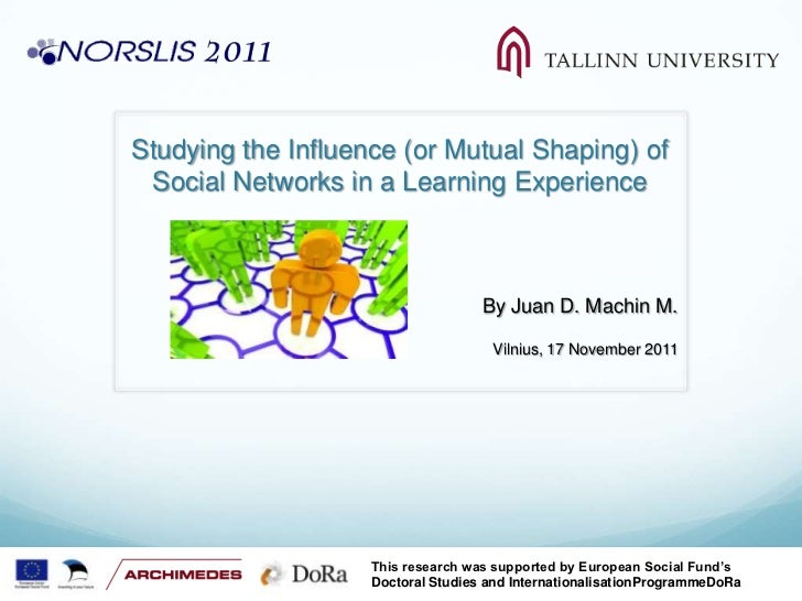 Studying the Influence (or Mutual Shaping) of Social Networks in a Learning Experience                                    ...