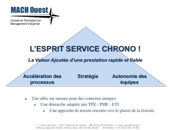 MACH OuestConseil et Formation enManagement Industriel              L'ESPRIT SERVICE CHRONO !             La Valeur Ajouté...