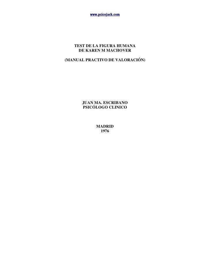 www.psicojack.com   TEST DE LA FIGURA HUMANA     DE KAREN M MACHOVER(MANUAL PRACTIVO DE VALORACIÓN)      JUAN MA. ESCRIBAN...