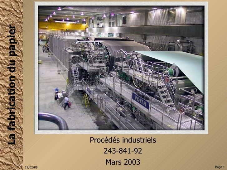 Procédés industriels 243-841-92 Mars 2003 La fabrication du papier