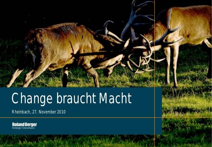 Change braucht MachtRheinbach, 27. November 2010                               Rheinbach_27112010 (3).pptx   1