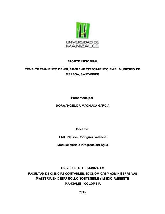 APORTE INDIVIDUAL TEMA: TRATAMIENTO DE AGUAPARA ABASTECIMIENTO EN EL MUNICIPIO DE MÁLAGA, SANTANDER Presentado por: DORAAN...