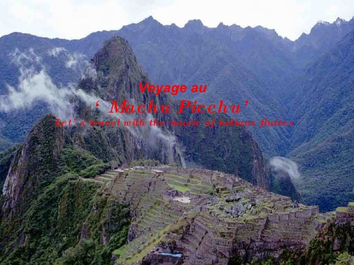 Voyage au  ' Machu Picchu' Let's travel with the music of indians fluttes