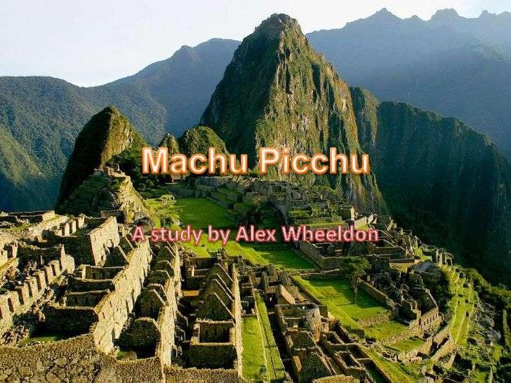 Machu Picchu<br />A study by Alex Wheeldon<br />