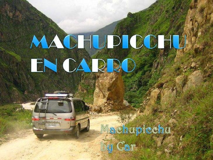 Machupicchu by car 2d/1n