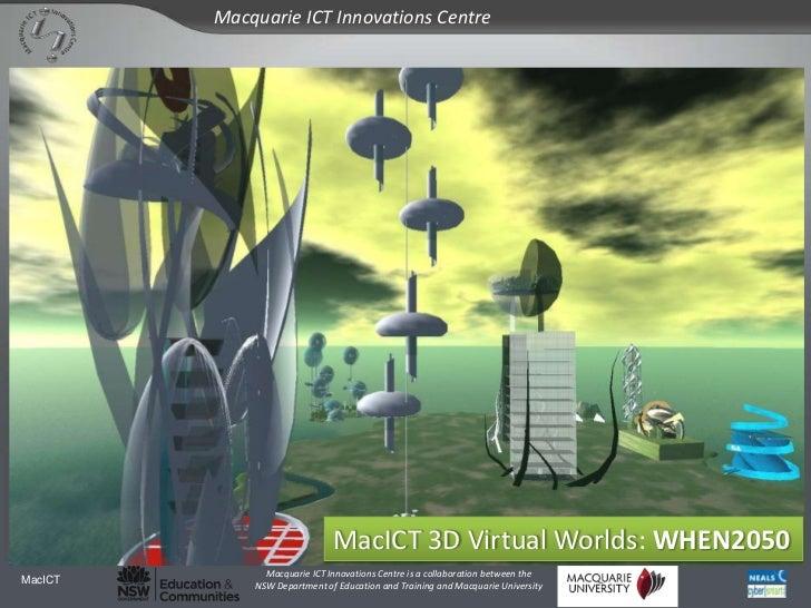 MacICT 3D Virtual Worlds: WHEN2050