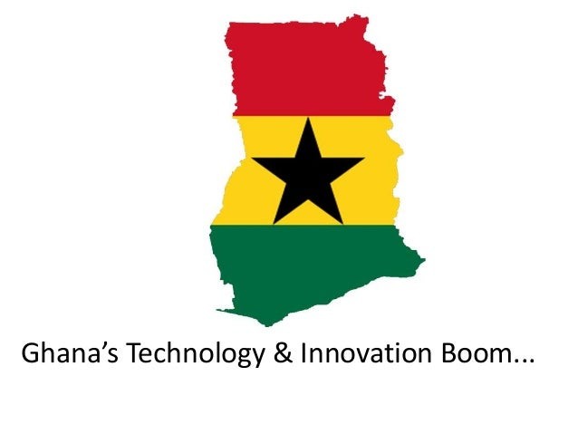Ghana's Technology & Innovation Boom...
