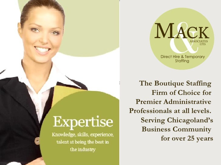 Staffing Administrative Professionals For more than 25 Years The Boutique Staffing  Firm of Choice for  Premier Administra...