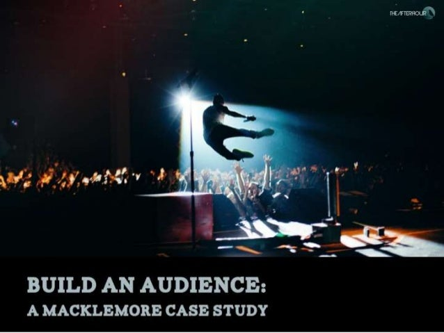 Build an Audience: A Macklemore Case Study in Music Marketing