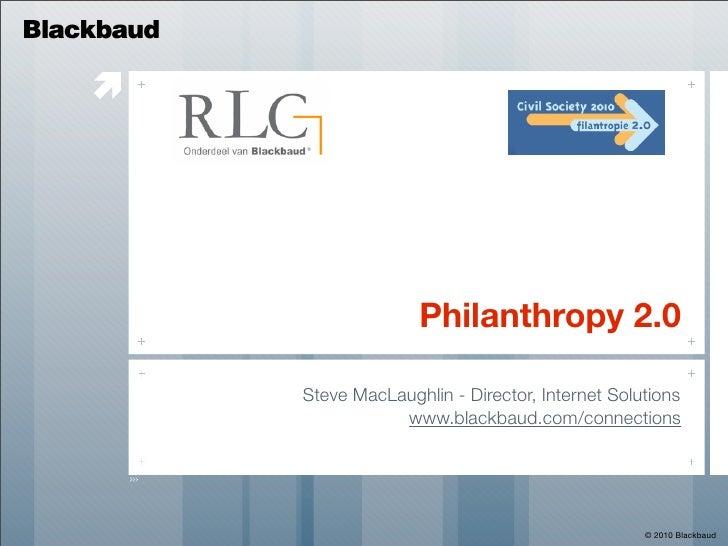 Blackbaud                                     Philanthropy 2.0              Steve MacLaughlin - Director, Internet Soluti...