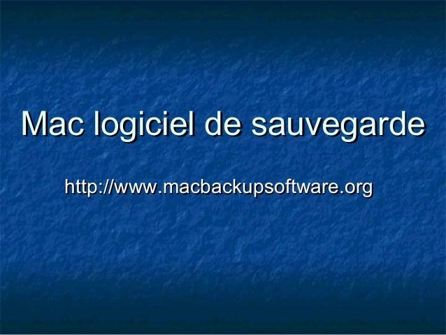 Mac logiciel de sauvegardeMac logiciel de sauvegarde http://www.macbackupsoftware.orghttp://www.macbackupsoftware.org