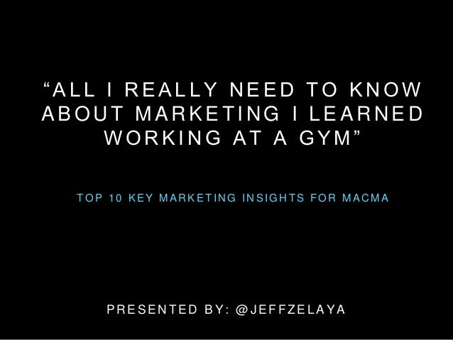 All I Really Need To Know About Marketing I Learned Working at a Gym