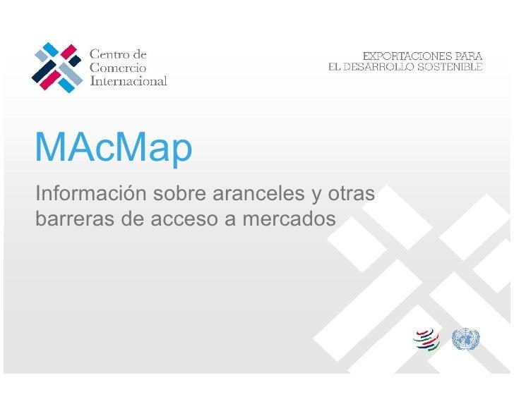 MAcMap Información sobre aranceles y otras barreras de acceso a mercados