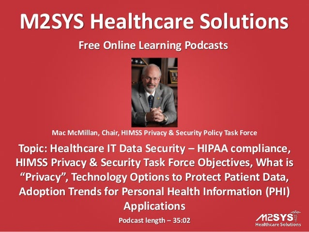 M2SYS Healthcare Solutions Free Online Learning Podcasts Podcast length – 35:02 Topic: Healthcare IT Data Security – HIPAA...