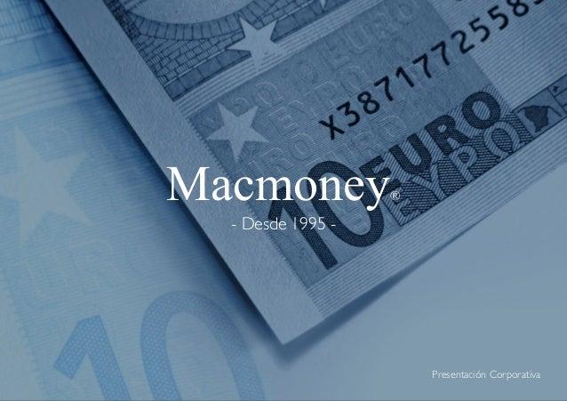 Macmoney® - Desde 1995 - Presentación Corporativa