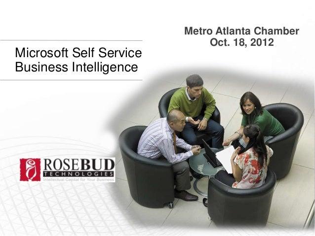 Metro Atlanta Chamber                              Oct. 18, 2012Microsoft Self ServiceBusiness Intelligence