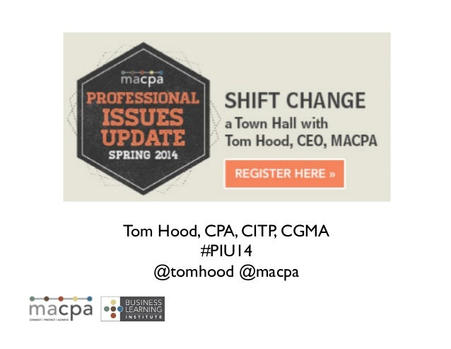 Tom Hood, CPA, CITP, CGMA  #PIU14  @tomhood @macpa