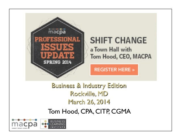 Tom Hood, CPA, CITP, CGMA	  Business & Industry Edition	  Rockville, MD 	  March 26, 2014