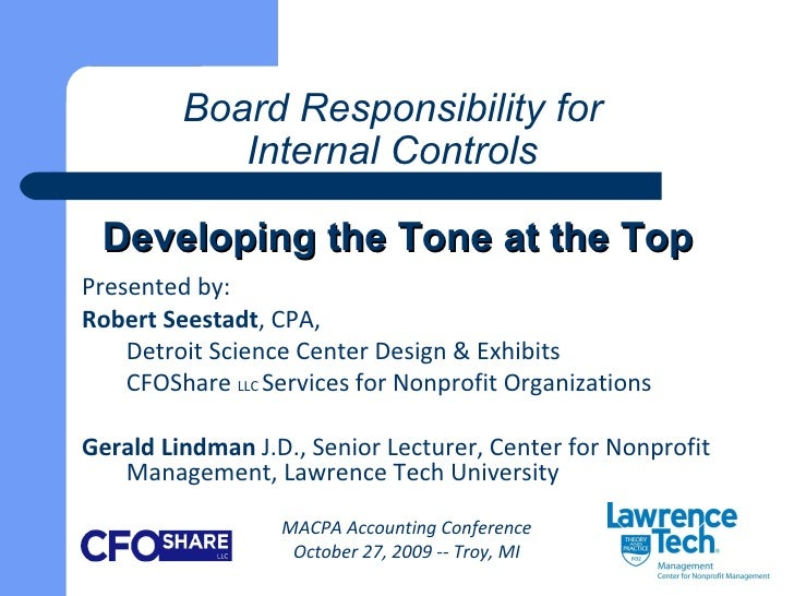 Board Responsibility for  Internal Controls   Developing the Tone at the Top Presented by: Robert Seestadt , CPA,  Detroit...