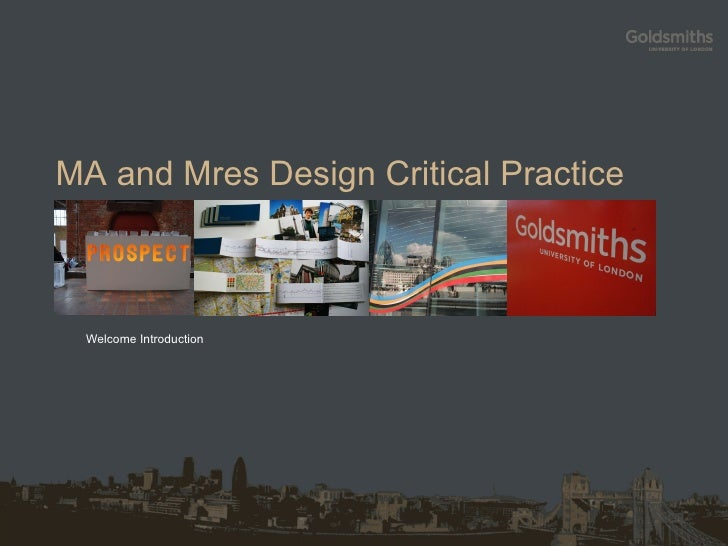 MA and Mres Design Critical Practice Welcome Introduction