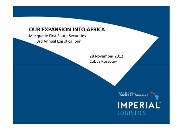OUR EXPANSION INTO AFRICAMacquarie First South Securities   3rd Annual Logistics Tour                                   28...