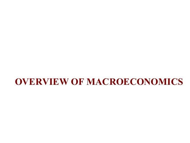OVERVIEW OF MACROECONOMICS